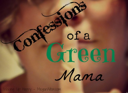 confessions of green mama